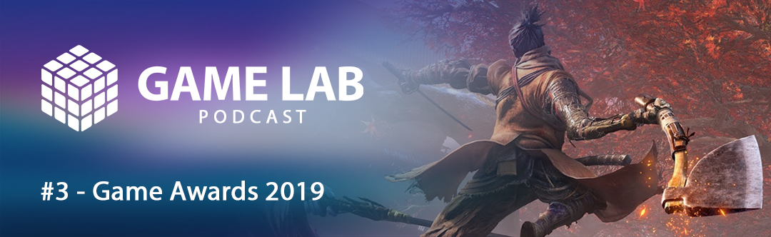 GameLab Podcast #3 – Game Awards 2019