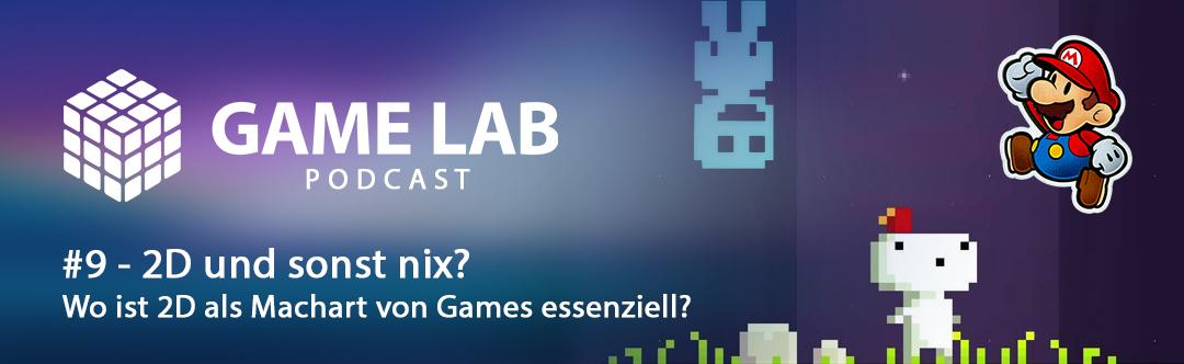 GameLab Podcast #9 – 2D als Machart von Games – wie, wo und wann?