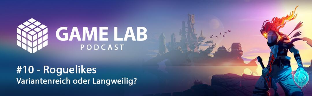 GameLab Podcast #10 – Roguelikes – variantenreich oder langweilig?