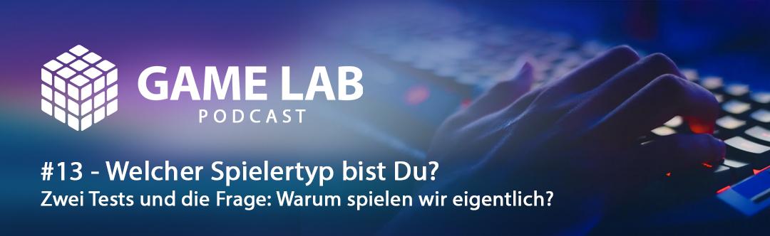 """GameLab Podcast #13 – Welcher Spielertyp bist Du? Zwei Tests im Vergleich und die Frage """"Warum spielst Du eigentlich""""?"""