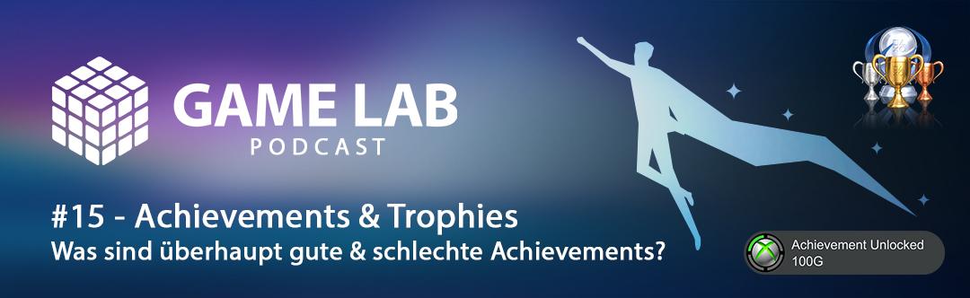 Gamelab Podcast #15 – Was macht gute oder schlechte Achievements aus?