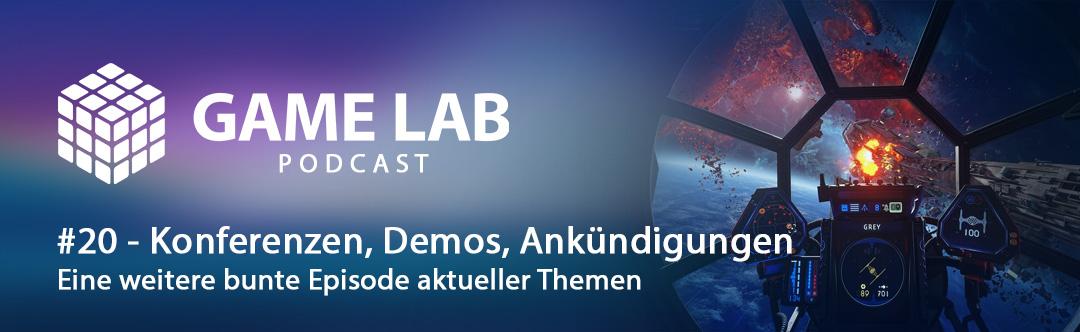 GameLab Podcast #20 – über Demos, Konferenzen & Releases