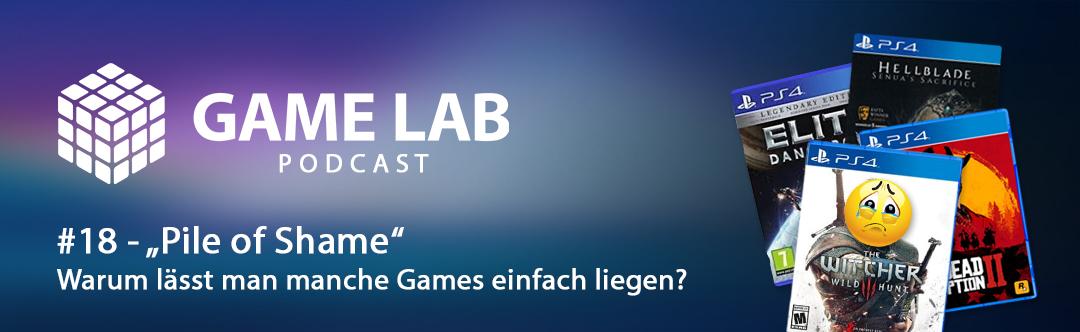 GameLab Podcast #18 – Pile of Shame – Warum lässt man manche Spiele einfach liegen?