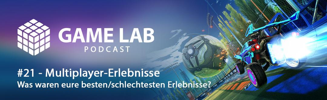 GameLab Podcast #21 – gute und schlechte Multiplayer-Erlebnisse