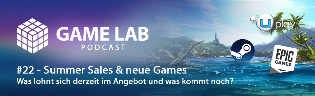 GameLab Podcast #22 – Summer Sales und neue Games