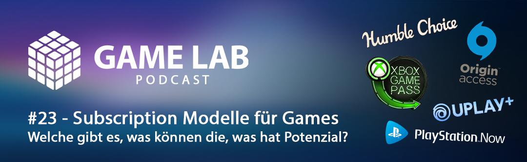GameLab Podcast #23 – Abo-Modelle für Games – welche gibt's und was hat Potenzial?
