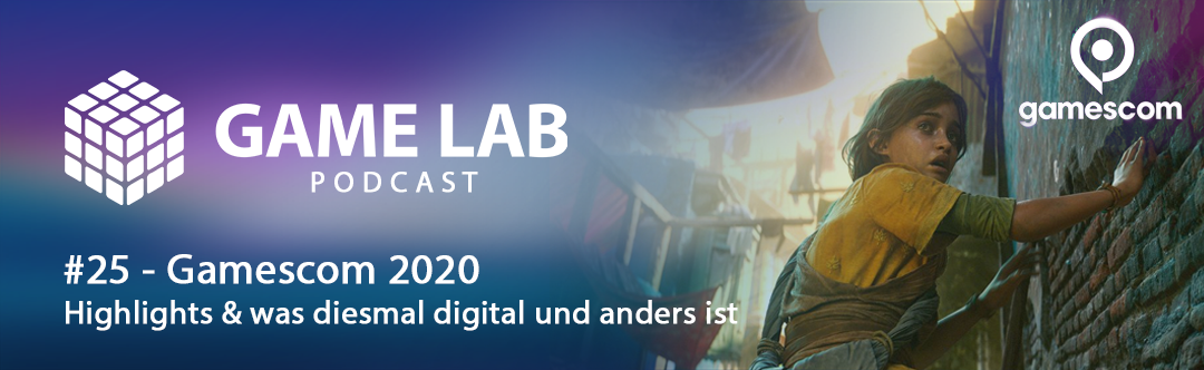 GameLab Podcast #25 – Gamescom 2020 – Highlights, Neues und Veränderungen