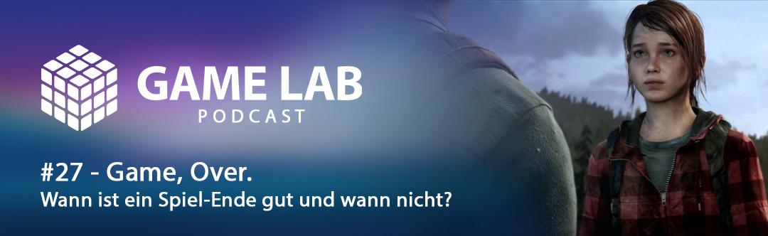 GameLab Podcast #27 – Spiele Enden – Was macht ein gutes Ende aus?