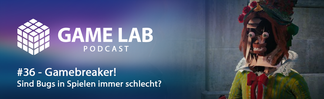 GameLab Podcast #36 – GAMEBREAKER – Was Bugs in Spielen so anstellen können …