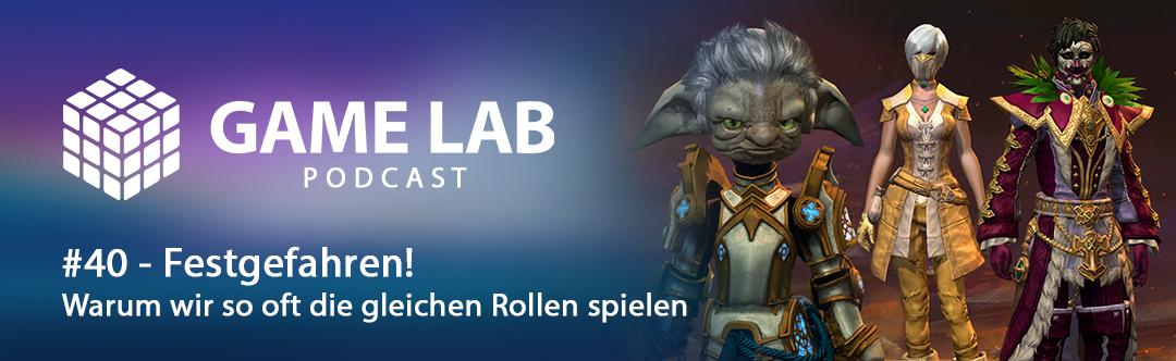 GameLab Podcast #40 – Festgefahren! Warum wir immer die gleichen Rollen spielen.