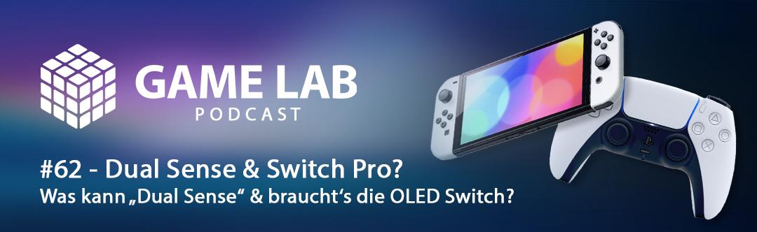 GameLab Podcast #62 – Dual Sense & Switch Pro