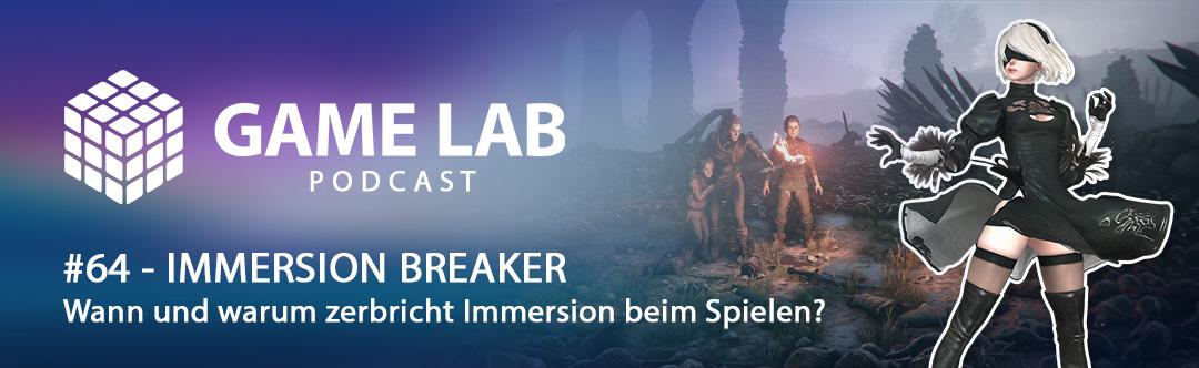 GameLab Podcast #64 – Immersion Breaker