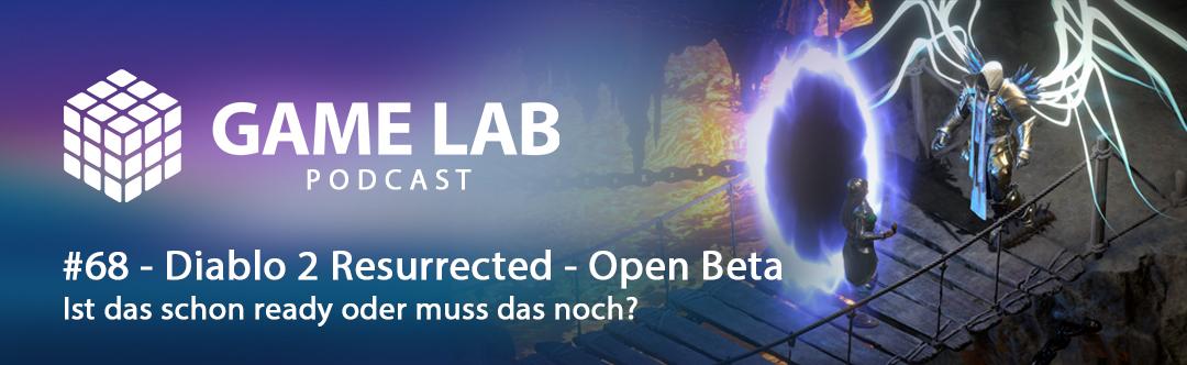 GameLab Podcast #68 – Diablo 2 Resurrected –  Open Beta