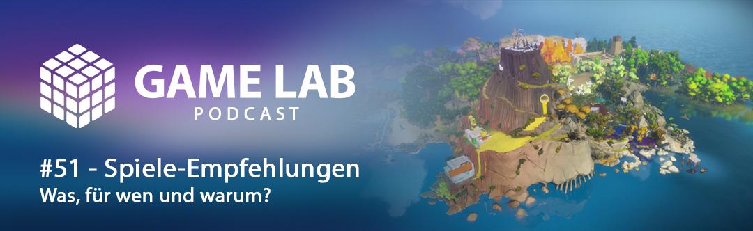 GameLab Podacast #51 – Spiele-Empfehlungen