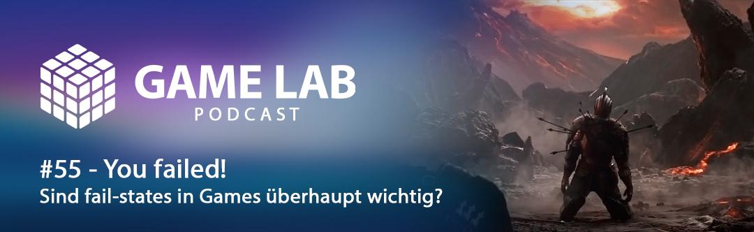 GameLab Podcast #55 – Fail-States