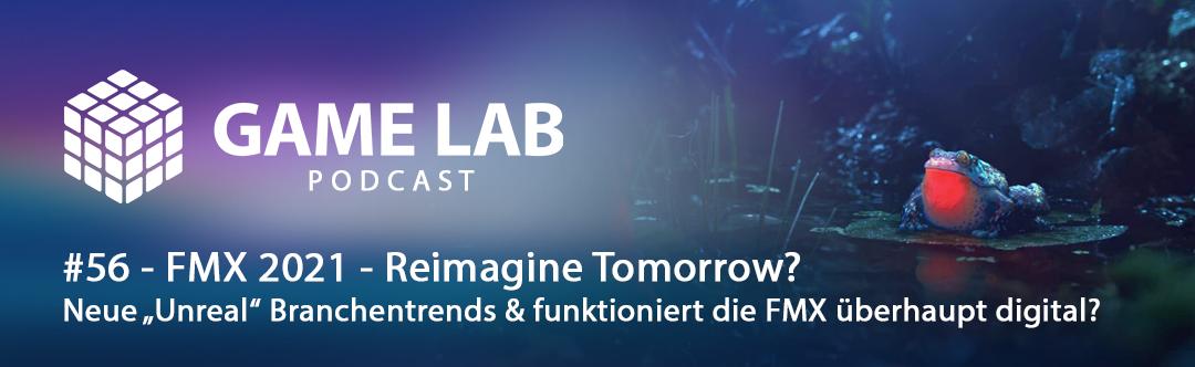 GameLab Podcast #56 – FMX 2021 – Reimagine Tomorrow?