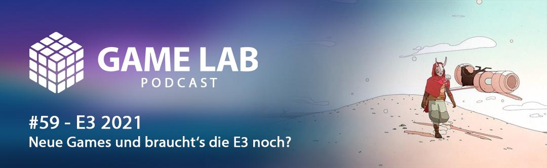 GameLab Podcast #59 – E3 2021