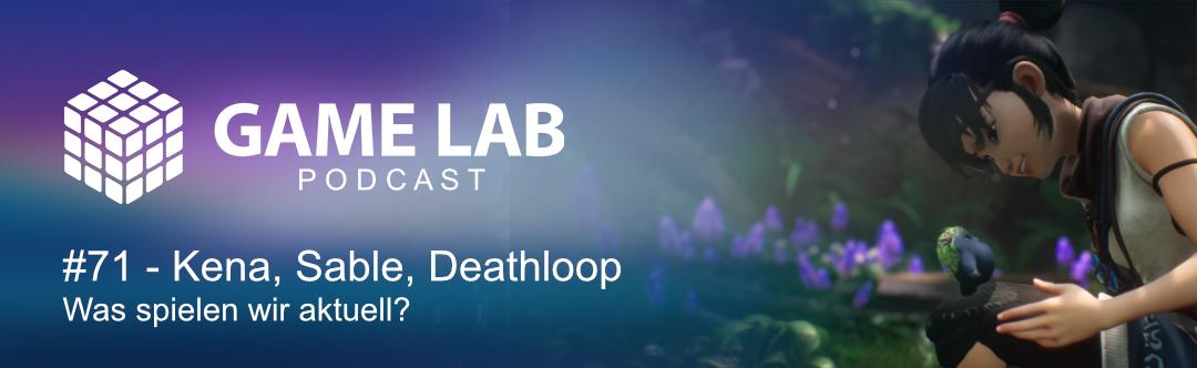 GameLab Podcast #71 – Kena, Sable, Deathloop & die Nintendo Direct